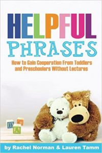 Helpful Phrases How to Gain Cooperation from Toddlers & Preschoolers Without Lectures Book Cover