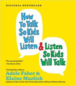 How to Talk so Kids Will Listen...And Listen So Kids Will Talk Book Cover
