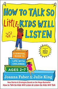 How to Talk so Little Kids Will Listen A Survival Guide to Life with Children Ages 2-7 Book Cover